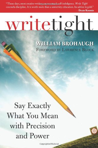 Write Tight: Say Exactly What You Mean with Precision and ()