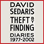 Theft by Finding: Diaries (1977-2002) | David Sedaris