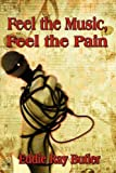 Feel the Music, Feel the Pain, Eddie Ray Butler, 1604742038