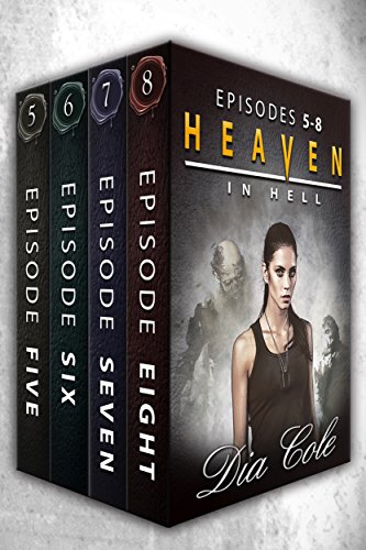 Heaven in Hell: Boxed Set Episodes 5-8 (A Post-Apocalyptic Paranormal Romance Series)