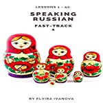 Speaking Russian Fast-Track 1, Lesson 1-50 | Elvira Ivanova