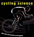 Cycling Science: How Rider and Machine Work Together