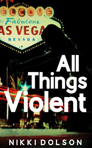 All Things Violent - Kindle edition by Nikki Dolson. Mystery ...