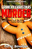 Crunchy Christmas Murder: Killer Cookie Cozy Mysteries, Book 4 (Volume 4) by  Patti Benning in stock, buy online here