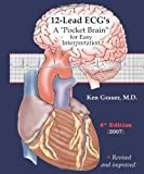 12-Lead ECG Pocket Brain : 12-Lead ECGs: A Pocket Brain for Easy Interpretation, Grauer, Ken, 0966338901