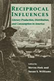 img - for Reciprocal Influences: Literary Production, Distribution and Consumption in America book / textbook / text book