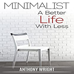 Minimalist: A Better Life with Less