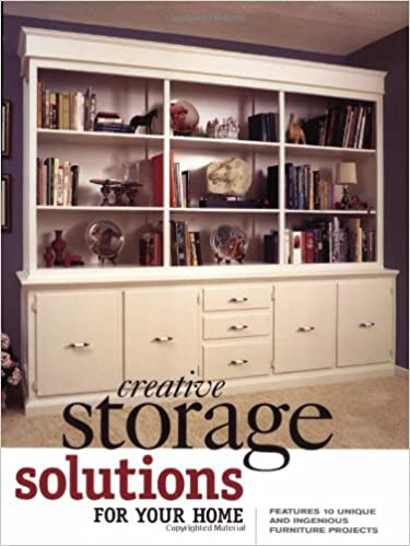 Creative Storage Solutions For Your Home: Includes 10 Beautiful Furniture  Projects: Rick Williams: 9781558705944: Amazon.com: Books
