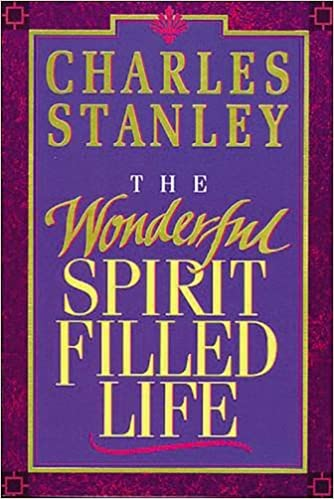 The Wonderful Spirit Filled Life Charles Stanley 0020049106723 Amazon Books
