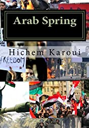 Arab Spring: The New Middle East in the Making (Essays)
