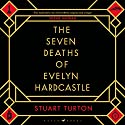 The Seven Deaths of Evelyn Hardcastle Hörbuch von Stuart Turton Gesprochen von: Jot Davies