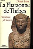 img - for La pharaonne de The bes: Hatchepsout, fille du soleil (French Edition) book / textbook / text book