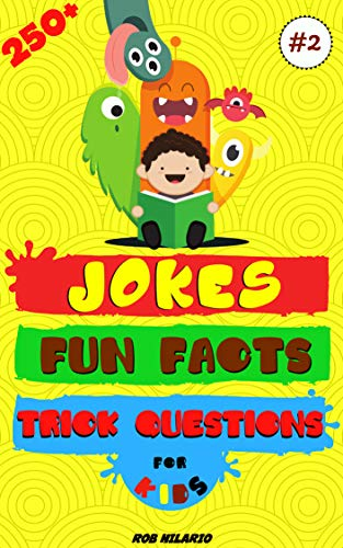 250+ Jokes, Fun Facts & Trick Questions For Kids: Collection of Jokes, Interactive Riddles/Brain Teasers and Awesome Facts (Kids Joke Books Ages 6-8 7-9 8-12) (Hilario's Books for Kids Vol.2) (World Best Riddles And Answers)