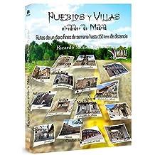 Pueblos y villas alrededor de Madrid: Rutas hasta 250 km alrededor de la ciudad de Madrid (Libros Mablaz nº 91) (Spanish Edition)