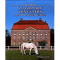 Zu Gast auf den Gütern: Schleswig-Holsteins Herrenhäuser