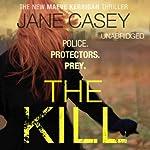 The Kill: Maeve Kerrigan, Book 5 | Jane Casey