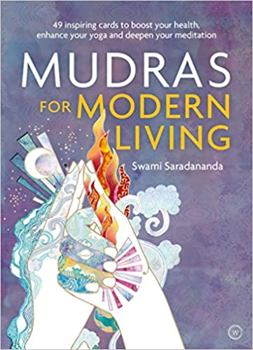 Mudras for Modern Living: 49 inspiring cards to boost your ...