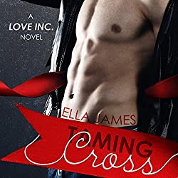 Taming Cross: A Love Inc. Novel
