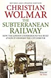 download ebook the subterranean railway: how the london underground was built and how it changed the city forever by christian wolmar (2012-11-01) pdf epub