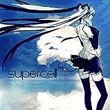 Supercell Feat. Hatsune Miku