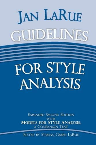 Jan LaRue Guidelines for Style Analysis: Expanded Second Edition with Models for Style Analysis, A Companion Text (Detro