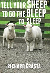 Tell Your Sheep to Go the Bleep to Sleep (I Will Not Go the F**k to Sleep Book 2)
