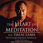 The Heart of Meditation: Discovering Innermost Awareness |  His Holiness the Dalai Lama,Jeffrey Hopkins (Editor and Translator)