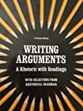 Writing Arguments: A Rhetoric with Readings, 9th Edition, John Ramage, John C. Bean, June Johnson, Martha Kolln, Loretta Gray, 1256416622