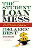 The Student Loan Mess, Joel Best and Eric Best, 0520276450