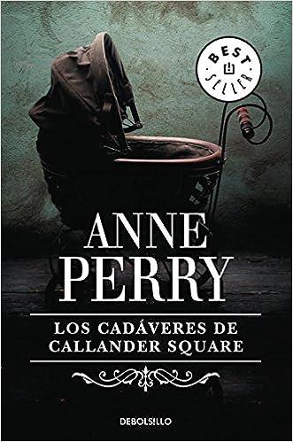 Descarga gratuita de libros en formato pdf gratis. Los cadáveres de Callander Square (Inspector Thomas Pitt 2) (BEST SELLER) 8497931254 PDF
