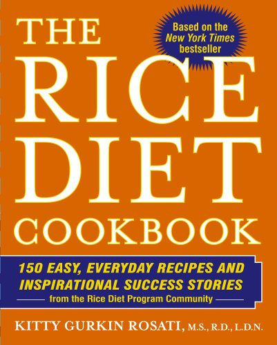 (The Rice Diet Cookbook: 150 Easy, Everyday Recipes and Inspirational Success Stories from the Rice Diet Program Community)