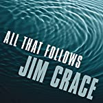 All that Follows | Jim Crace
