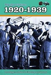 Popular Culture: 1920-1939 (A History of Popular Culture)