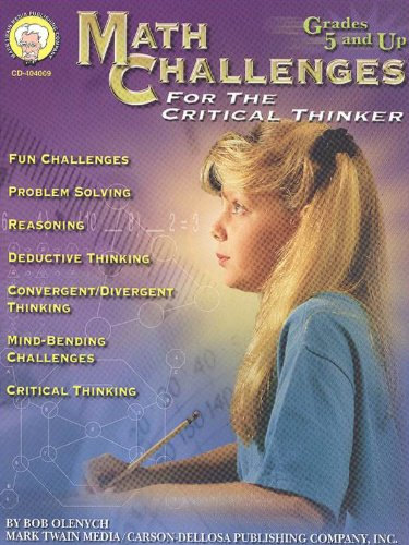 Math Challenges for the Critical Thinker, Grades 5 - 8