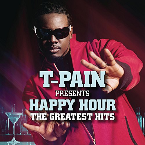 T Pain Presents Happy Hour Greatest
