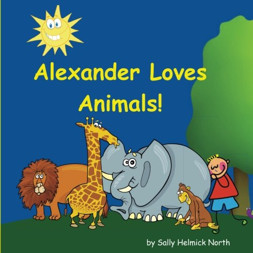 Alexander Loves Animals, personalized gift, personalized book, kids book (Personalized books, personalized gifts, Birthday gifts for kids) pdf epub