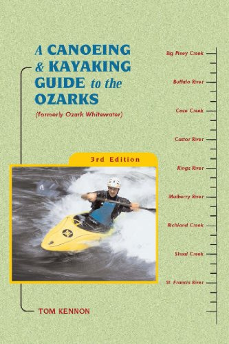 A Canoeing and Kayaking Guide to the Ozarks (Canoe and Kayak Series) (Best Swimming Holes In The World)