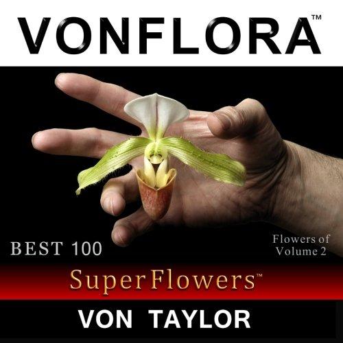Download VONFLORA SuperFlowers: Best 100 Flowers of Volume 2 pdf