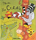 img - for Please, Mr. Crocodile (Lift-The-Flap Books (Child's Play)) (Flip Up Fairy Tales) book / textbook / text book