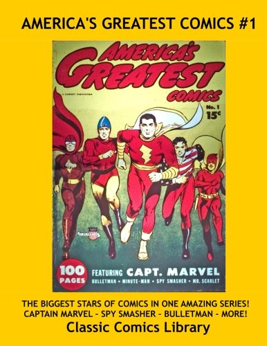 Read Online America's Greatest Comics #1: THE BIGGEST STARS OF COMICS IN ONE AMAZING SERIES: Highest Quality, Best Selection An Price Comic Reprints by Classic Comics Library PDF
