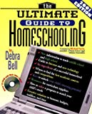 The Ultimate Guide to Homeschooling, Debra Bell, 0849975751