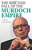 The Rise and Fall of the Murdoch Empire, John Lisners, 1782194274