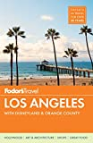 Best Things To Do In Los Angeles - Fodor's Los Angeles: with Disneyland & Orange County Review
