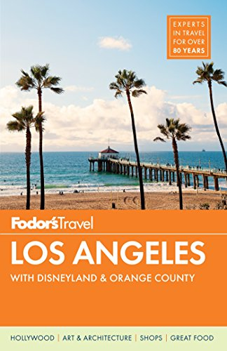 Fodor's Los Angeles: with Disneyland & Orange County (Full-color Travel Guide) (Top 10 Best Places To Visit In California)