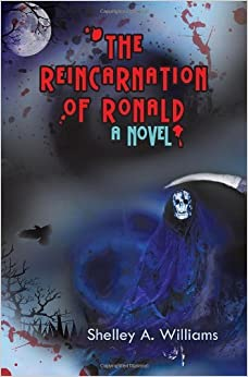 Book The Reincarnation of Ronald by Shelley A. Williams (2013-01-03)