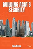 Building Asia's Security, Nick Bisley, 0415582660