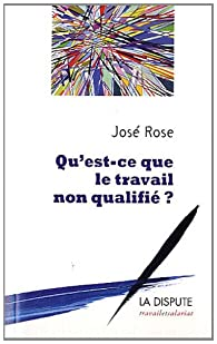 Qu'est ce que le travail non qualifié ? par José Rose