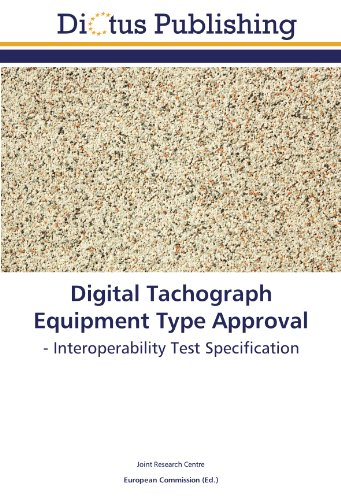Digital Tachograph Equipment Type Approval: - Interoperability Test Specification
