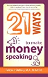 21 Ways to Make Money Speaking