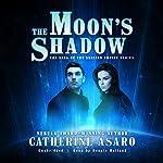 The Moon's Shadow: The Saga of the Skolian Empire, Book 8 | Catherine Asaro